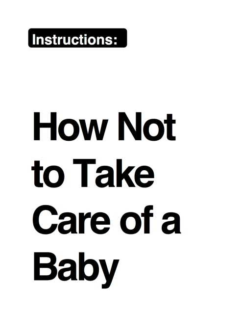 INSTRUCTIONS- How Not to Take Care of a Baby
