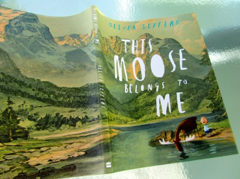 OLIVER JEFFERS VANCOUVER - THIS MOOSE IS MINE
