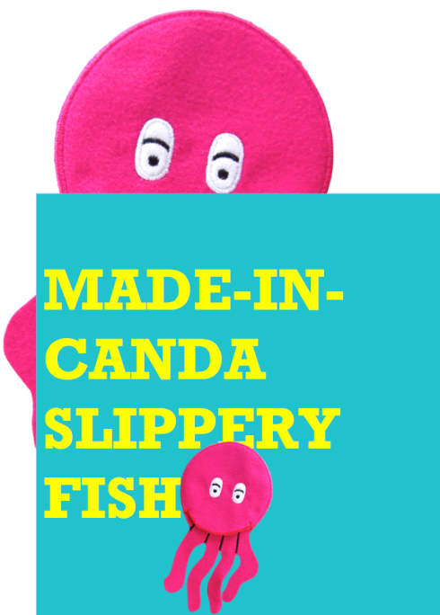 MADE IN CANDA SLIPPERY FISH